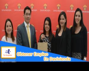 ¿Como Obtener Un Empleo En Davivienda?